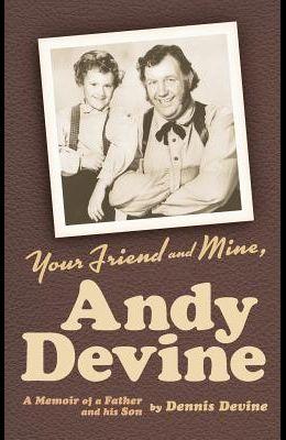 Your Friend and Mine, Andy Devine (Hardback)