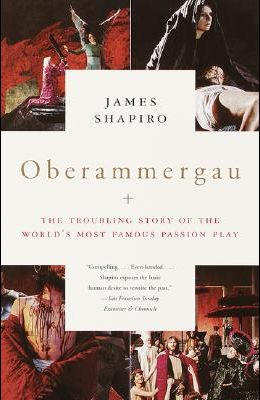 Oberammergau: The Troubling Story of the World's Most Famous Passion Play