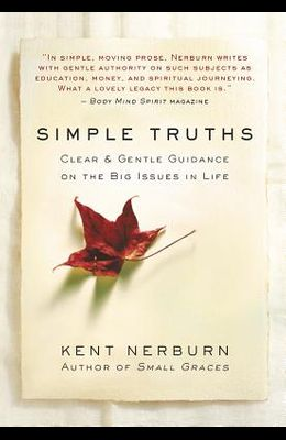 Simple Truths: Clear & Gentle Guidance on the Big Issues in Life