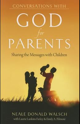 Conversations with God for Parents: Sharing the Messages with Children
