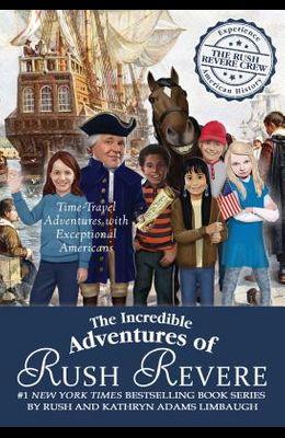 The Incredible Adventures of Rush Revere: Rush Revere and the Brave Pilgrims; Rush Revere and the First Patriots; Rush Revere and the American Revolut