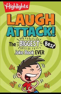 Laugh Attack!: The Biggest, Best Joke Book Ever