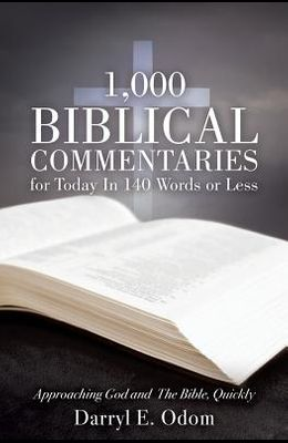 1,000 Biblical Commentaries for Today in 140 Words or Less