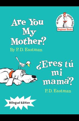 Are You My Mother?/¿eres Tú Mi Mamá? (Bilingual Edition)