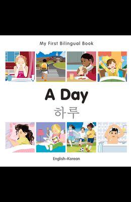 My First Bilingual Book-A Day (English-Korean)