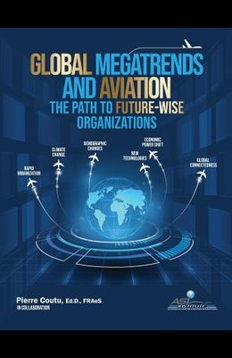 Global Megatrends and Aviation: The Path to Future-Wise Organizations