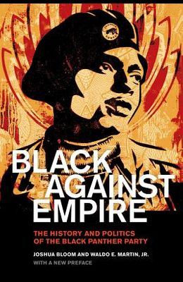 Black Against Empire: The History and Politics of the Black Panther Party