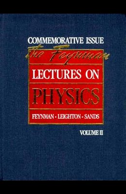 The Feynman Lectures on Physics: Commemorative Issue, Volume 2: Mainly Electomagnetism and Matter