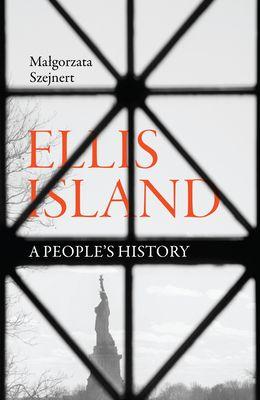 Ellis Island: A People's History