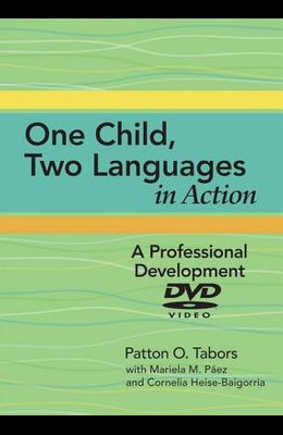 One Child, Two Languages DVD in Action: A Professional Development DVD