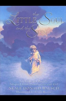 Little Soul and the Sun: A Children's Parable