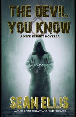 The Devil You Know: A Nick Kismet Novella