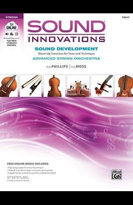 Sound Innovations: Advanced String Orchestra, Cello: Sound Development: Warm-Up Exercises for Tone and Technique