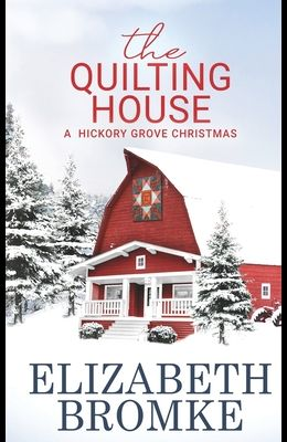 The Quilting House, A Hickory Grove Christmas