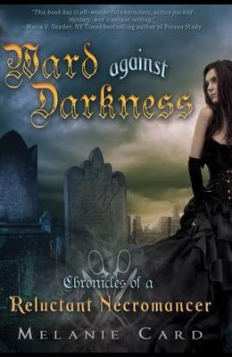 Ward Against Darkness: Chronicles of a Reluctant Necromancer, Book 2