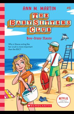 Boy-Crazy Stacey (the Baby-Sitters Club, 8), 8