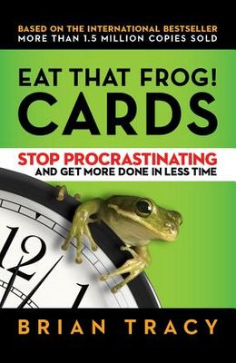 Eat That Frog! Cards: Stop Procrastinating and Get More Done in Less Time