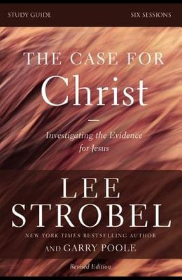 The Case for Christ: Investigating the Evidence for Jesus