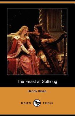 The Feast at Solhoug (Dodo Press)