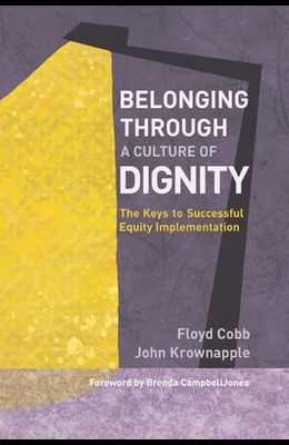 Belonging Through a Culture of Dignity: The Keys to Successful Equity Implementation