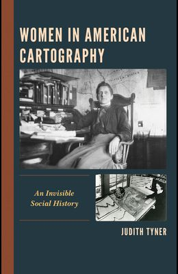 Women in American Cartography: An Invisible Social History