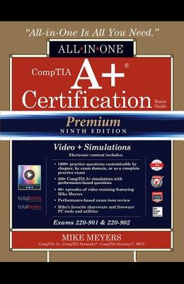 CompTIA A+ Certification All-in-One Exam Guide, Premium Ninth Edition (Exams 220-901 & 220-902) with Online Performance-Based Simulations and Video Training