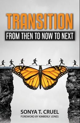 Transition: From Then to Now to Next