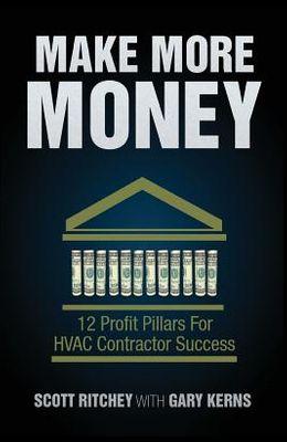 Make More Money: 12 Profit Pillars for HVAC Contractor Success