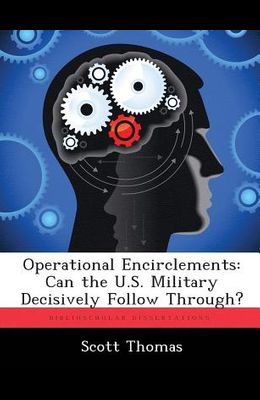 Operational Encirclements: Can the U.S. Military Decisively Follow Through?