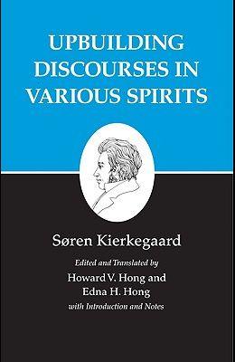 Kierkegaard's Writings, XV, Volume 15: Upbuilding Discourses in Various Spirits