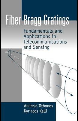 Fiber Bragg Gratings: Fundamentals and Applications in Telecommunications and Sensing
