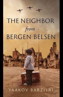 The Neighbor from Bergen Belsen