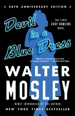 Devil in a Blue Dress (30th Anniversary Edition), 1: An Easy Rawlins Novel