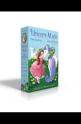 Unicorn Magic the Royal Collection Books 1-4: Bella's Birthday Unicorn; Where's Glimmer?; Green with Envy; The Hidden Treasure