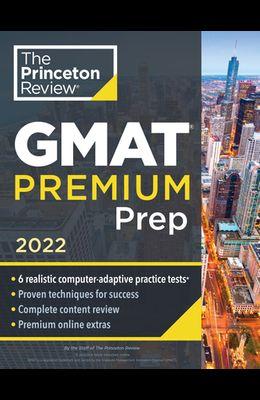 Princeton Review GMAT Premium Prep, 2022: 6 Computer-Adaptive Practice Tests + Review & Techniques + Online Tools