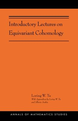 Introductory Lectures on Equivariant Cohomology: (ams-204)