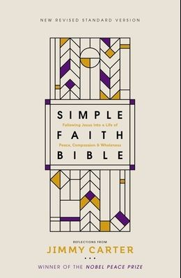 Nrsv, Simple Faith Bible, Hardcover, Comfort Print: Following Jesus Into a Life of Peace, Compassion, and Wholeness