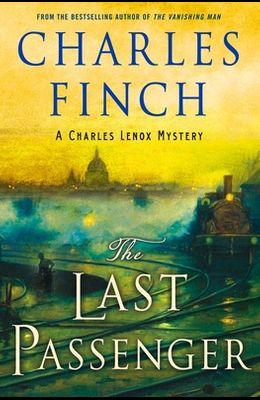 The Last Passenger: A Charles Lenox Mystery
