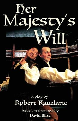 Her Majesty's Will: A Play