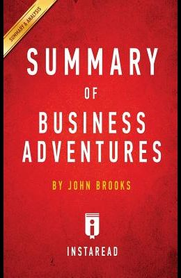 Summary of Business Adventures: by John Brooks - Includes Analysis