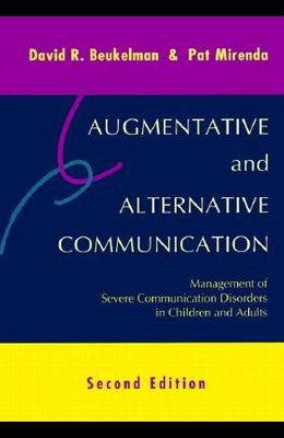 Augmentative and Alternative Communication: Management of Severe Communication Disorders in Children and Adults