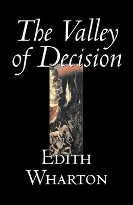 The Valley of Decision by Edith Wharton, Fiction, Literary, Fantasy, Classics