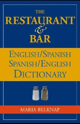 The Restaurant and Bar English / Spanish - Spanish / English Dictionary