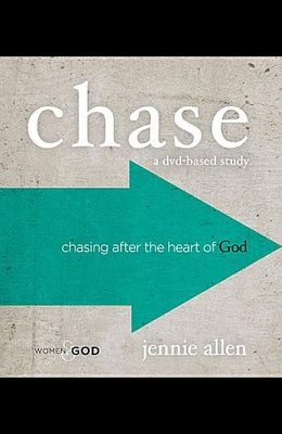 Chase a DVD-Based Study.: Chasing After the Heart of God [With Cards and DVD and Leader's Guide and Study Guide]