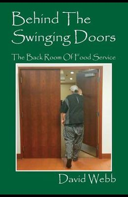 Behind The Swinging Doors: The Back Room Of Food Service