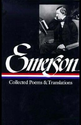 Ralph Waldo Emerson: Collected Poems & Translations (Loa #70)