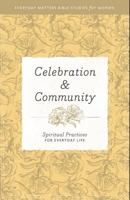 Celebration and Community: Spiritual Practices for Everyday Life