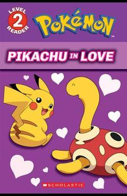 Pikachu in Love (Pokémon: Scholastic Reader, Level 2)