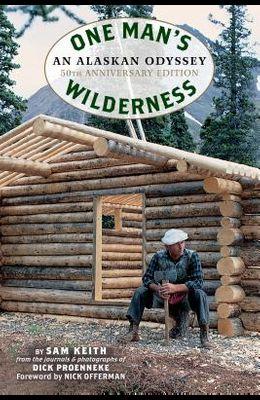 One Man's Wilderness, 50th Anniversary Edition: An Alaskan Odyssey