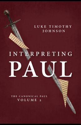 Interpreting Paul: The Canonical Paul, Volume 2